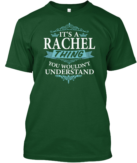 It's A Rachel Thing You Wouldn't Understand Deep Forest T-Shirt Front