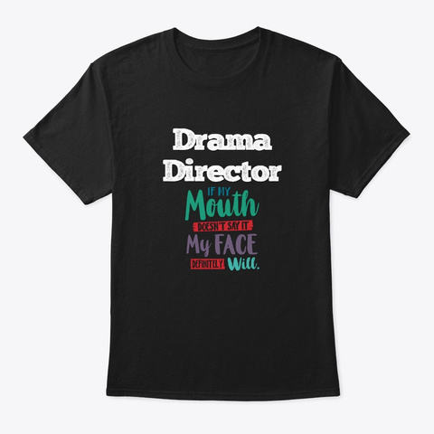 [Theatre] Drama Director   My Mouth Black T-Shirt Front