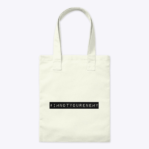 #Im Not Your Enemy Tote Natural Bolso Front
