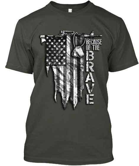 Because Of The Brave Smoke Gray T-Shirt Front