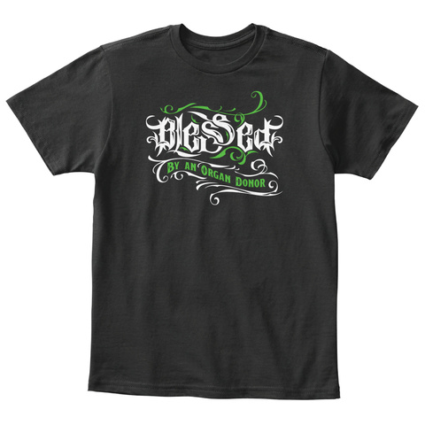 Blessed By An Organ Donor Black T-Shirt Front
