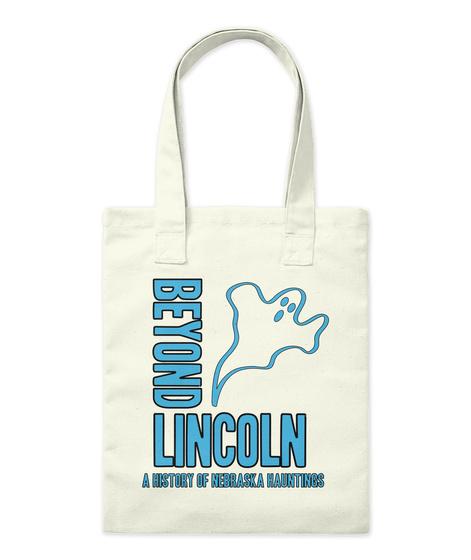 Beyond  Lincoln  A History Of Nebraska Hauntings Natural T-Shirt Front