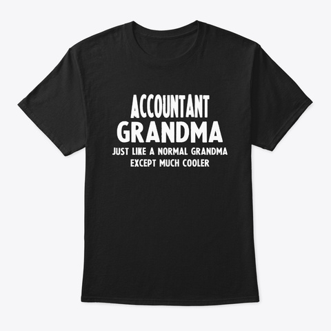 Gifts For Accountant Grandma Black T-Shirt Front