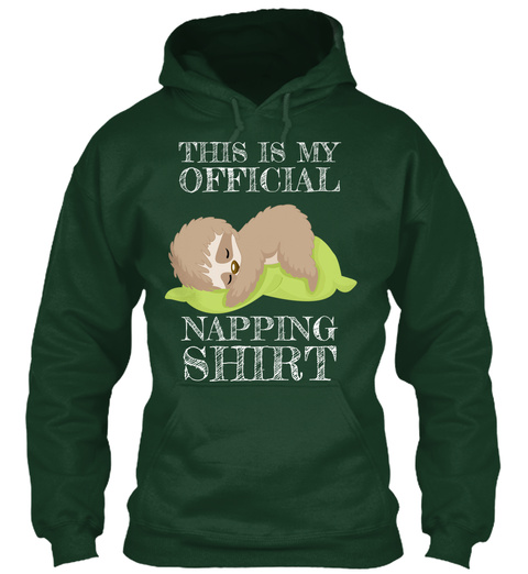 This Is My Official Napping Shirt Forest Green T-Shirt Front