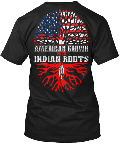American Grown With Indian Roots Black T-Shirt Back