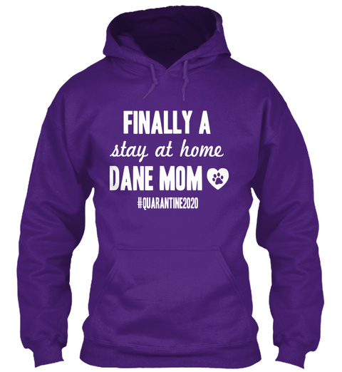 Finally A Stay At Home Dane Mom #Quarantine2020 Purple T-Shirt Front