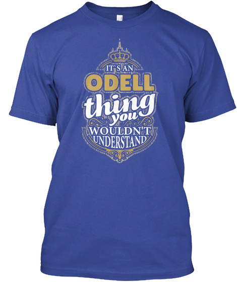It's An Odell Thing You Wouldn't Deep Royal T-Shirt Front