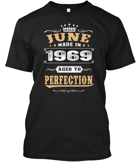 June Made In 1969 Aged To Perfection Black T-Shirt Front