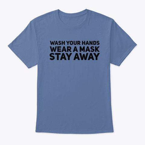 Wash Hands Wear Mask Stay Away Denim Blue T-Shirt Front