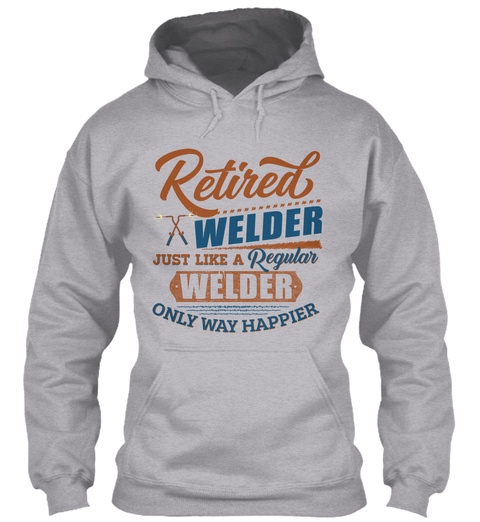 Retired Welder Sport Grey T-Shirt Front