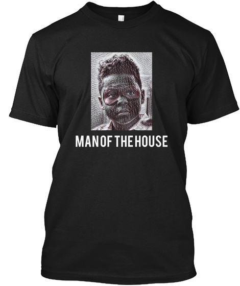 Man Of The House Black T-Shirt Front