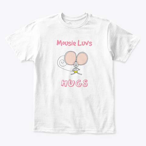 Mousie Luvs Hugs White T-Shirt Front