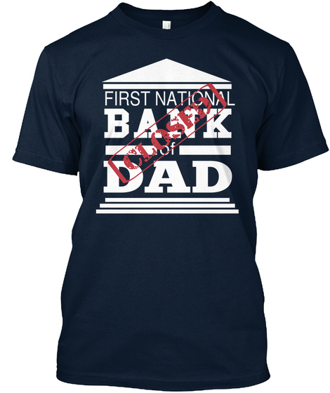 First National Bank Of Closed Dad New Navy T-Shirt Front