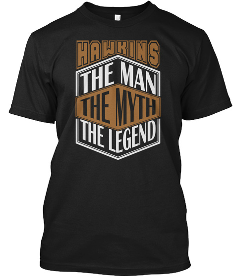 Hawkins The Man The Legend Thing T Shirts Black T-Shirt Front