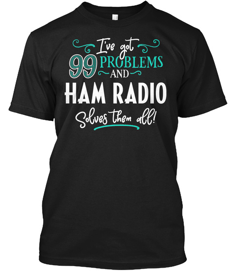 Funny Ham Radio Gift For Men And Women  Black T-Shirt Front