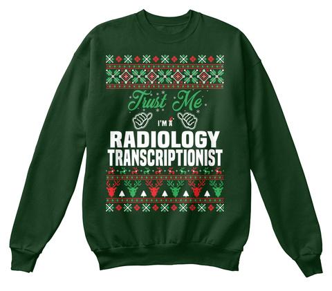 Trust Me I'm A Radiology Transcriptionist Deep Forest  T-Shirt Front