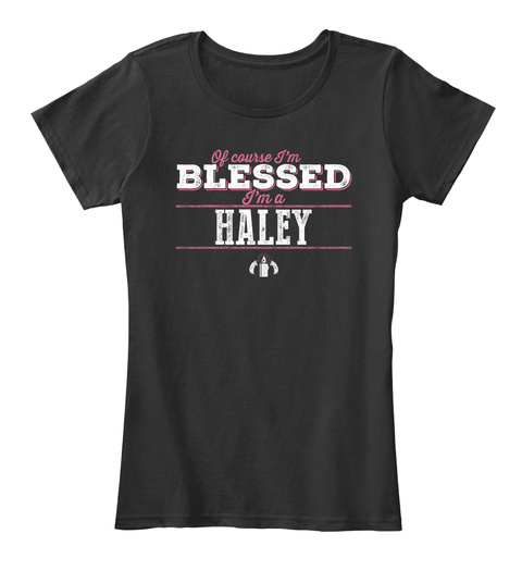 Haley Blessed! Black T-Shirt Front