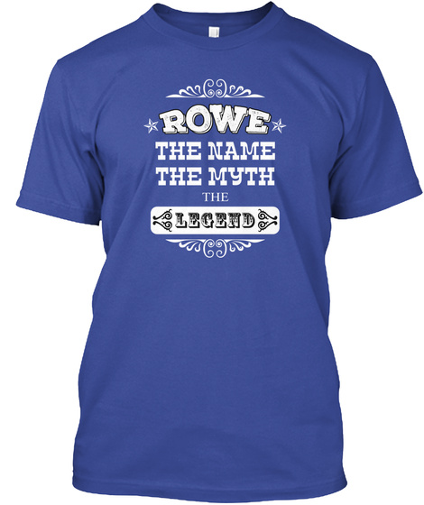 Rowe The Name The Myth The Legend Deep Royal T-Shirt Front