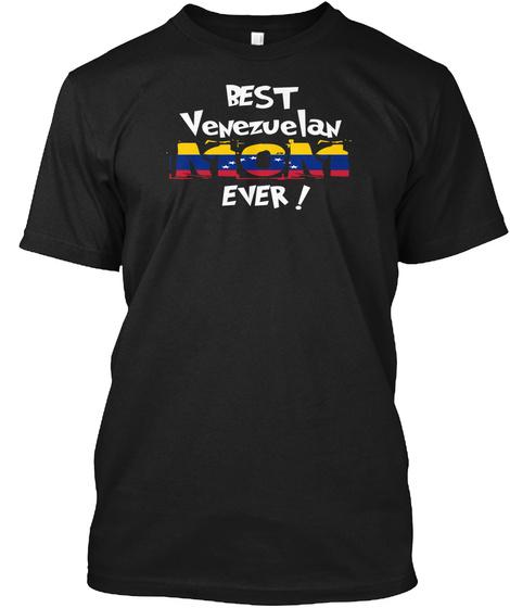 Best Venezuelan Mom Ever! T Shirt Black T-Shirt Front