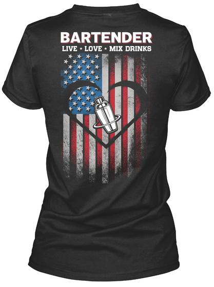 Bartender Live Love Mix Drinks Black T-Shirt Back