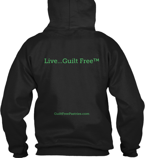 Live...Guilt Free™ Guiltfreepastries.Com Black Sweatshirt Back