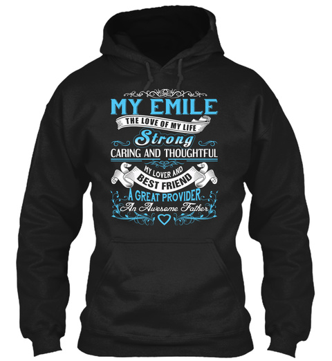 My Emile   The Love Of My Life. Customizable Name Black T-Shirt Front