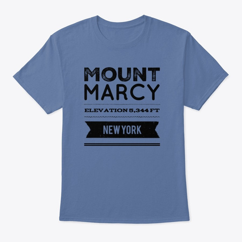 Your Highest Point   Mount Marcy, Ny Denim Blue T-Shirt Front