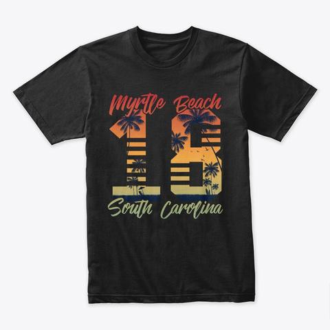 Myrtle Beach T Shirt South Carolina  Black T-Shirt Front