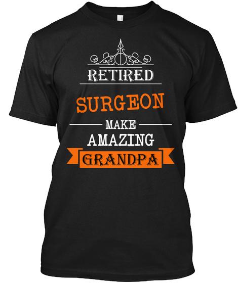 Retired Surgeon Grandpa Black T-Shirt Front
