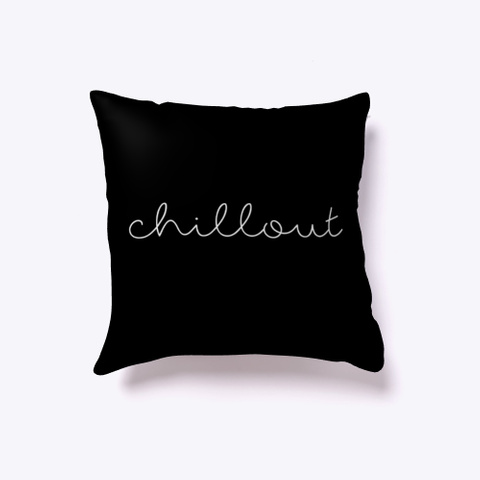Indoor Pillow: Chillout Black T-Shirt Front