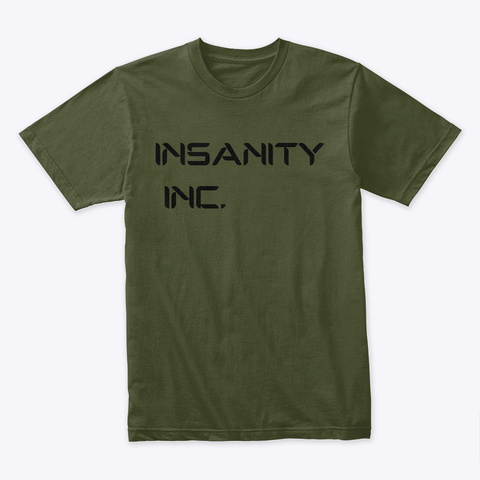 Insanity Inc. Military Green T-Shirt Front