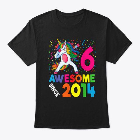 6th Birthday Dabbing Unicorn Party Gift For 6 Years Old Girl T Shirt Black T-Shirt Front
