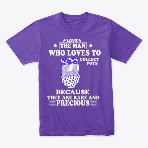 Love The Man Collect Pots Purple Rush T-Shirt Front