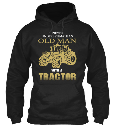 Never Underestimate An Old Man With A Tractor Black T-Shirt Front