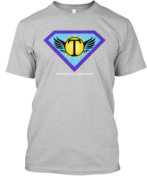 Teaching Is My Superpower V3 Light Heather Grey  T-Shirt Front