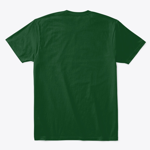 Irish To The Bone Funny T Shirt  Forest Green  T-Shirt Back