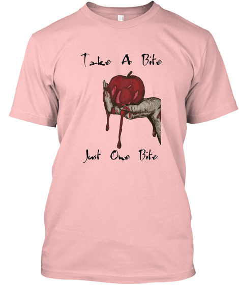 Take A Bite Just One Bite Pale Pink T-Shirt Front