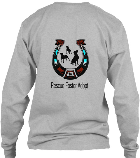 Rescue Foster Adopt Sport Grey Long Sleeve T-Shirt Back