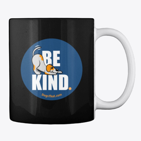 Be Kind Dogs That Clothing & Accessories Black T-Shirt Back