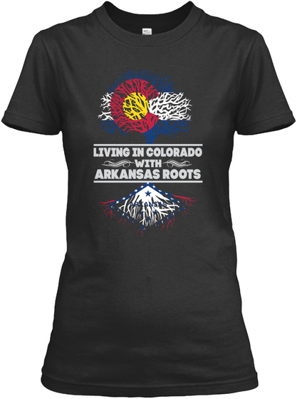 Living In Colorado With Arkansas Roots Black T-Shirt Front
