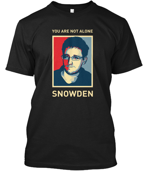 You Are Not Alone Snowden Black T-Shirt Front