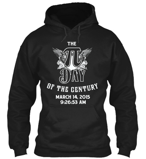 The Day Of The Century March 14. 2015 9:26:53 Am Black T-Shirt Front