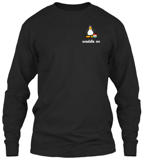 Waddle On Black Long Sleeve T-Shirt Front