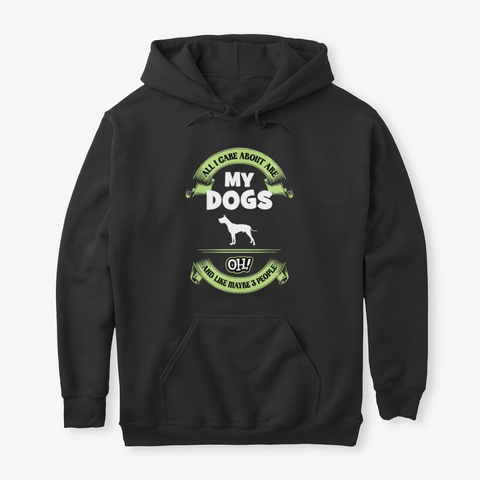 All I Care About Are Great Dane Black T-Shirt Front