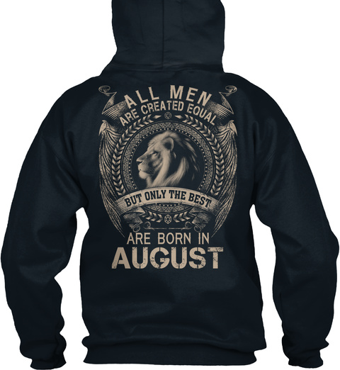 All Men Are Created Equal But Only The Best Are Born In August French Navy Sweatshirt Back