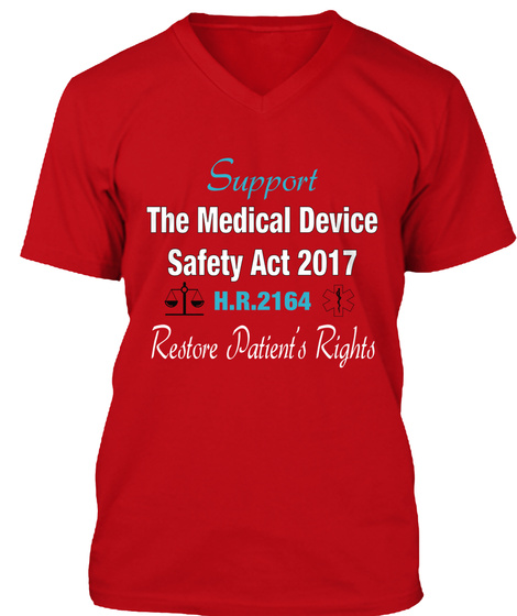 Support The Medical Device Safety Act 2017 H.R.2164 Restore Patient's Rights Red T-Shirt Front