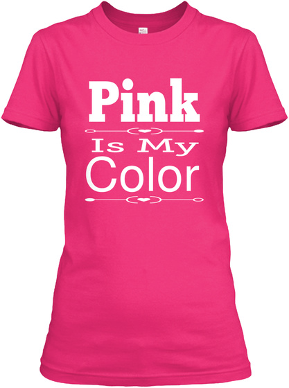 003530368b5c Pink Is My Color Shirt - pink is my color Products from Pink Shirts ...