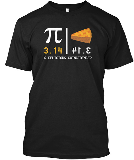 Pi And Pie: A Delicious Coincidence Black T-Shirt Front