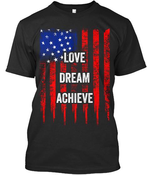 Love Dream Achieve Black T-Shirt Front