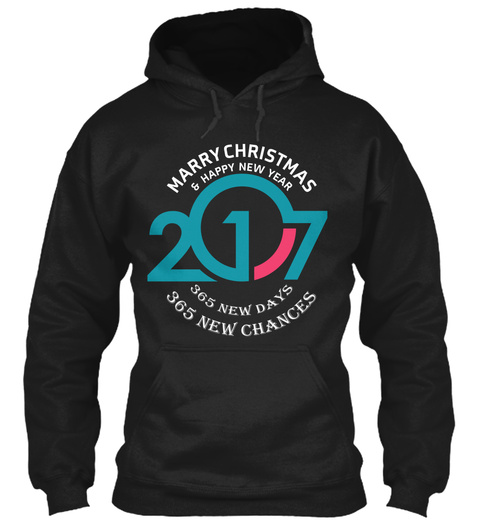 Marry Christmas & Happy New Year 2017 365 New Days 365 New Chances Black T-Shirt Front